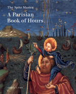 The Spitz Master: A Parisian Book of Hours