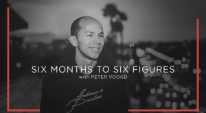 Read more about the article Peter Voogd – Six Months to Six Figures