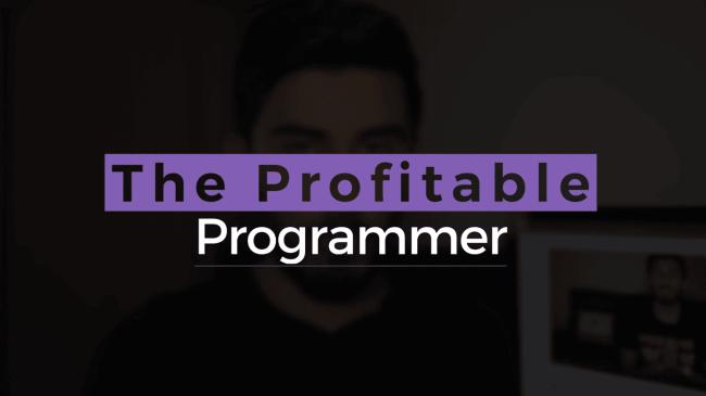 Rafeh Qazi – The Profitable Programmer Course 2.0