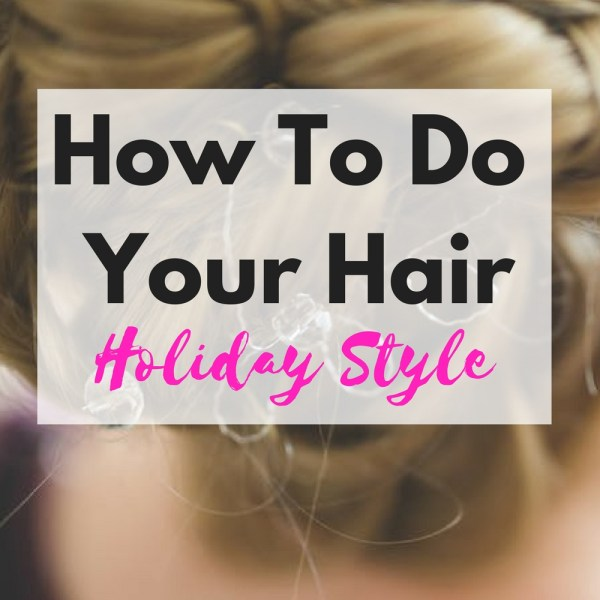 Best Holiday Hair Styles