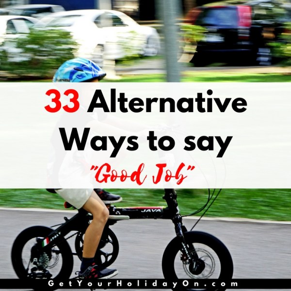 "33 Alternative ways to say ""Good J..."