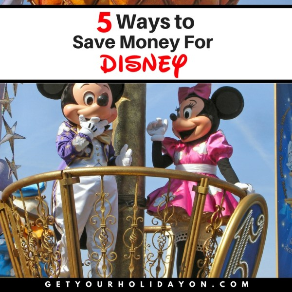 5 Ways To Save Money For Disney