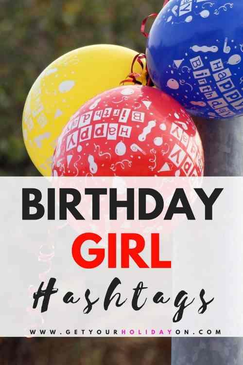 Birthday Girl Hashtags #happybirthday #birthdaygirl #momlife #princess