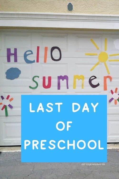 Last day of preschool ideas for kids.