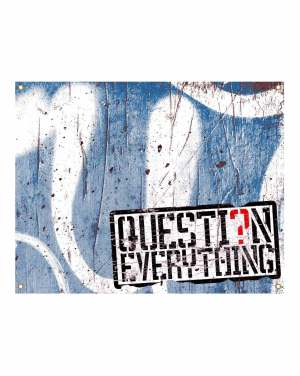 "Question Everything Vinyl Banner with grommet holes for hanging 30"" x 5'. Made to order from ggsgraphics.com today!"