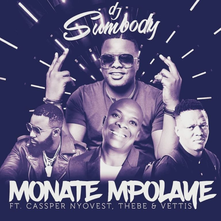 Image result for Download Music Mp3: DJ Sumbody – Monate Mpolaye Ft. Cassper Nyovest, Thebe & Vettis