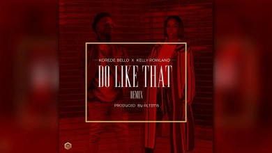 Photo of Download : Korede Bello – Do Like That (Ft. Kelly Rowland)