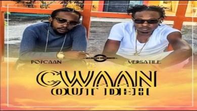 Photo of Popcaan – Gwaan Out Deh (Ft Versatile)