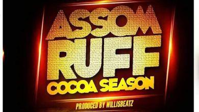 Photo of Download : Nero X – Assom Ruff (Cocoa Season) (Prod. By WillisBeatz)