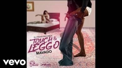 Photo of Mavado – Touch & Leggo