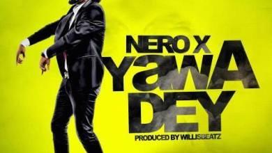 Photo of Nero X – Yawa Dey (Prod. By WillisBeatz)