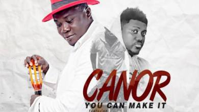 Photo of Canor – You Can Make It (Ft Ayesem)(Prod By Willisbeatz)