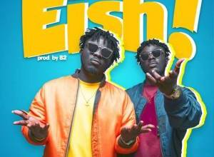 Photo of DopeNation – Eish (Prod. by B2)