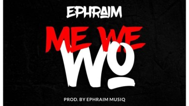 Photo of Ephraim – Me We Wo (Prod By Ephraim)
