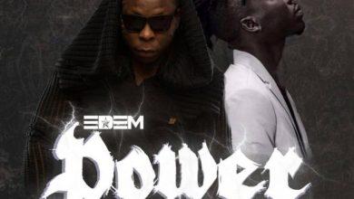 Photo of Edem – Power (ft. StoneBwoy) (Prod. by Mix Master Garzy)