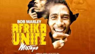 Photo of Bob Marley – Afrika Unite Mixtape (Hosted by DJ Manni)