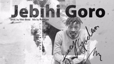 Photo of Download Audio : Fancy Gadam – Jebihi Goro (Prod by Webbeatz)