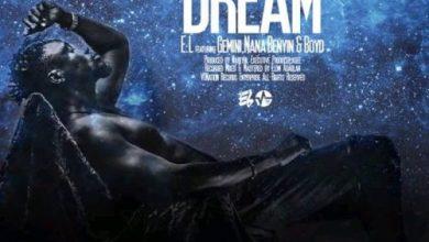 Photo of Download : E.L – Dare To Dream ft. Gemini x Nana Benyin x Boyd