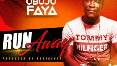 Photo of Download : Obuju Faya – Run Away (Prod. By BodyBeatz)