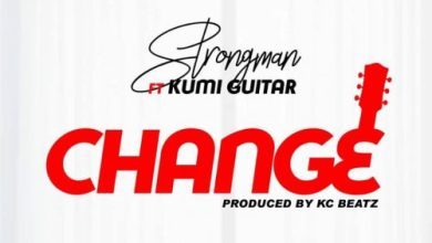 Photo of Download : Strongman – Change Ft Kumi Kuitar (Prod By KC Beat)