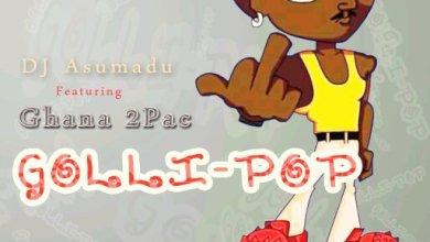 Photo of Download : DJ Asumadu x Ghana 2PAc – Gollipop (Prod By ParisBeatz)
