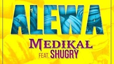 Photo of Download : Medikal – Alewa Ft Shugry (Prod. By UnkleBeatz)