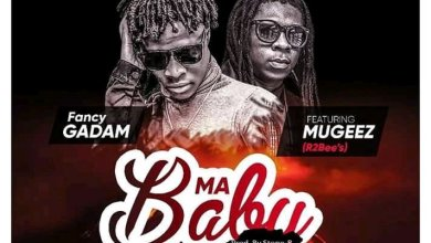 Photo of Download New : Fancy Gadam – Ma Baby Ft. Mugeez (R2bees) (Prod. By Stone-B)