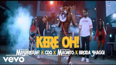 Photo of Video : Masterkraft – Kere Oh Ft CDQ, Magnito & Broda Shaggi