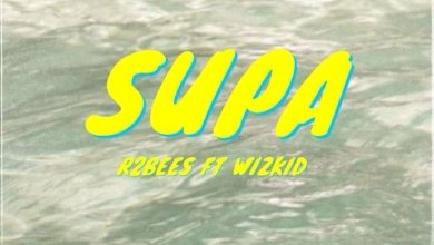 Photo of Download : R2bees – Supa Ft Wizkid (Prod. By Killmatic)