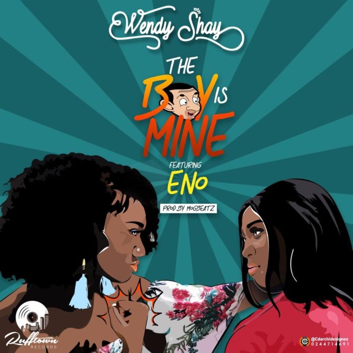 Download : Wendy Shay – The Boy Is Mine Ft Eno Barony (Prod. By MOG Beatz)
