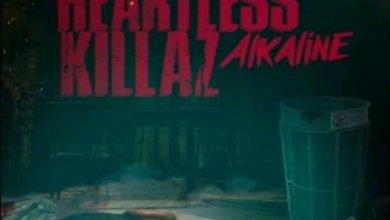 Photo of Stream : Alkaline – Heartless Killaz (Prod. By Tru Ambassador)