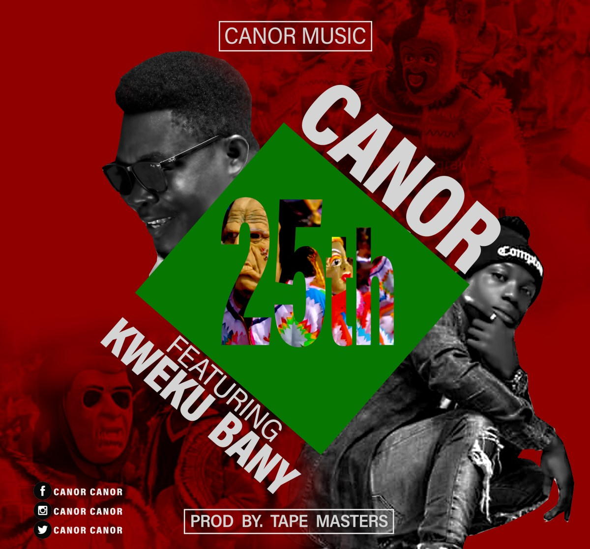 Download : Canor Ft Kweku Bany - 25th (Prod By Tape Masters)