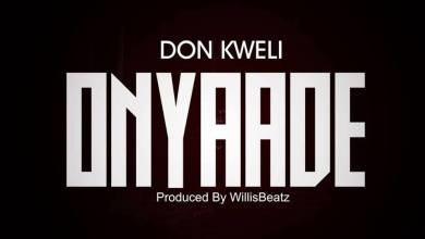 Photo of Download : Don Kweli – Onyaade (Prod By Willisbeatz)