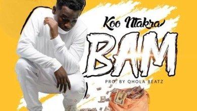 Photo of Download : Koo Ntakra – BAM (Prod. By Qhola Beatz)