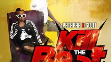 Photo of Download : Patapaa Ft Gojit – Kill The Beat (Prod. By Quansty K)