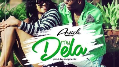Photo of Download : Article Wan – My Dela (Prod By M.O.G Beatz)