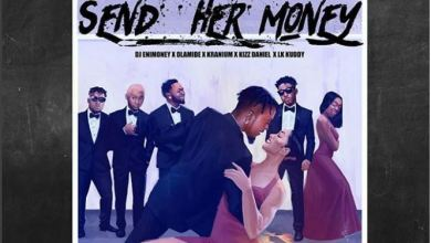 Photo of Download : DJ Enimoney – Send Her Money Ft LK Kuddy x Kizz Daniel x Olamide x Kranium