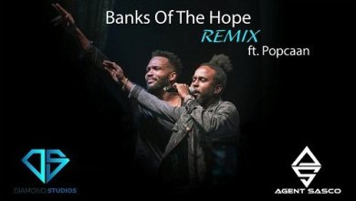 Photo of Download : Agent Sasco x Popcaan – Banks Of The Hope (Remix)