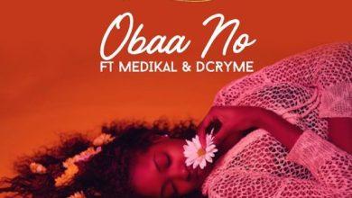 Photo of Download : Nana Boroo – Obaa No Ft Medikal x D Cryme