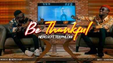 Photo of Download : Nero X x Teephlow – Be Thankful (Prod. by WillisBeatz)