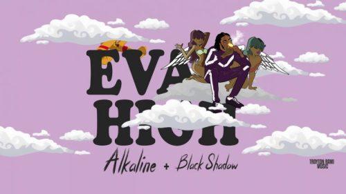 Download : Alkaline - Eva High Ft Black Shadow (Prod By