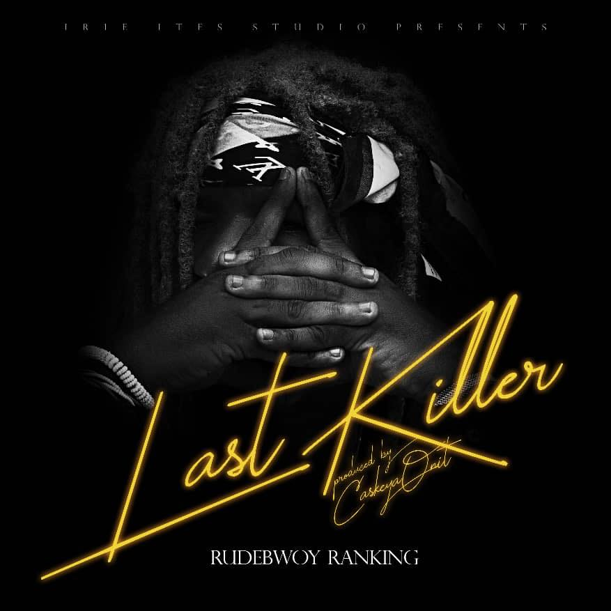 Download : Rudebwoy Ranking – Last Killer (Shatta Wale & Stonebwoy Diss)