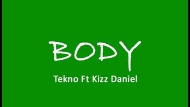Photo of Download : Tekno – Body Ft Kizz Daniel (Prod By Selebobo)