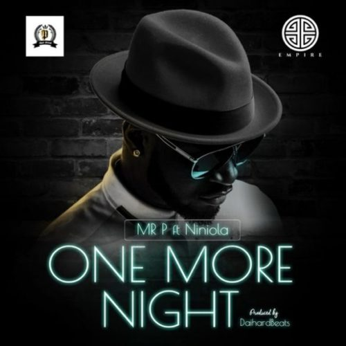 "Download : Mr P – ""One More Night"" Ft Niniola"