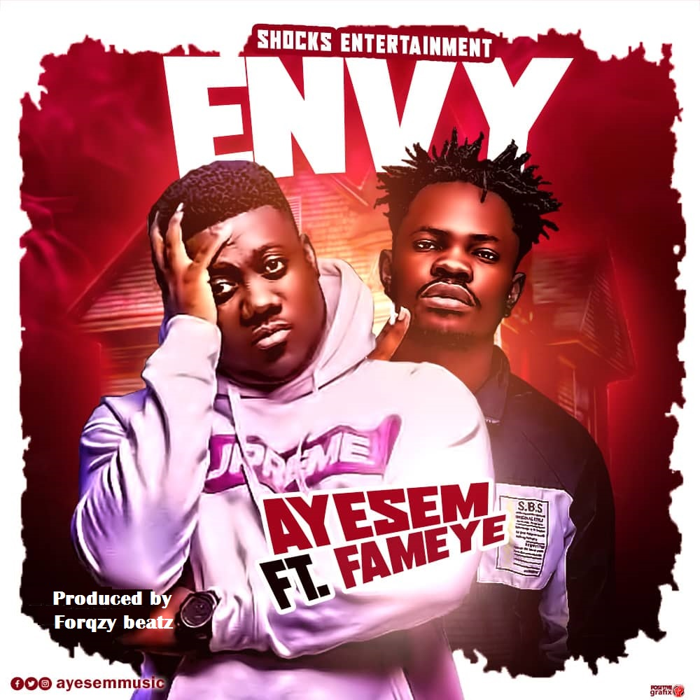 Download : Ayesem Ft Fameye - Envy (Prod. By Forqzy beatz)
