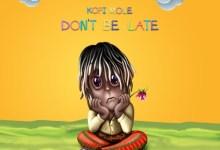 Photo of Download : Kofi Mole – Dont Be Late Instrumental (Prod. By Emrys Beatz)