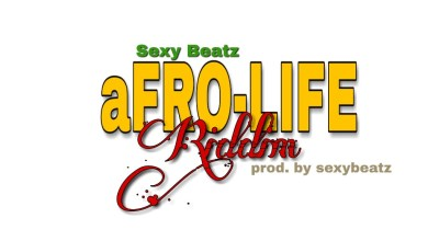 Photo of Download : Sexy Beatz – Afro Life Riddim (Prod By Sexy Beatz)