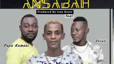 Photo of Download : Too Much – Ansabah Ft Papa Kumasi x Oleur (Prod By Ivan Beatz)