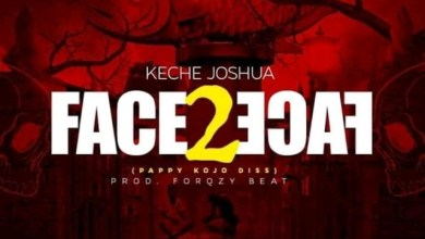 Photo of Download : Keche Joshua – Face 2 Face (Pappy Kojo Diss)
