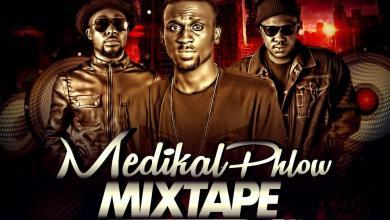 Photo of MedikalPhlow Mixtape (Ft Medikal & Teephlow) (Hosted By HeightzDJ)